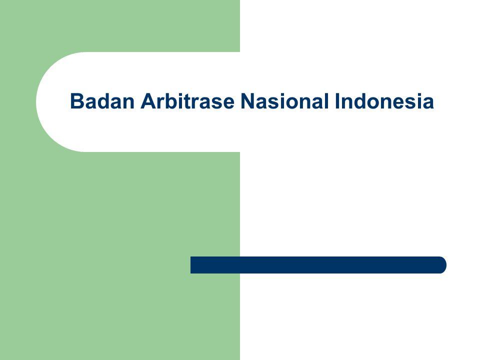 LEMBAGA PENYELESAIAN SENGKETA DI INDONESIA TUGAS KHUSUS TUGAS UMUM BADAN ARBITRASE KHUSUS BANI 1977 BADAN KHUSUS BAMUI 1993 P3BI 1996 P4P/DMPPBPKMPBPKNKP3DLL