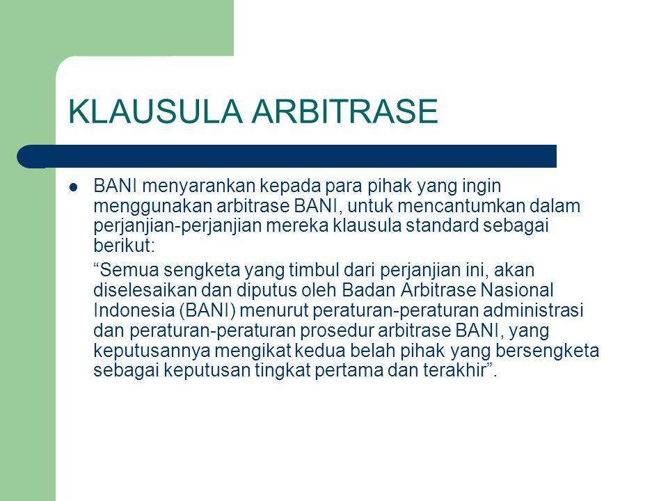 Dimulainya Acara Arbitrase Acara arbitrase dimulai dengan didaftarkannya surat permohonan u/ mengadakan arbitrase dlm register BANI oleh sekretaris BANI