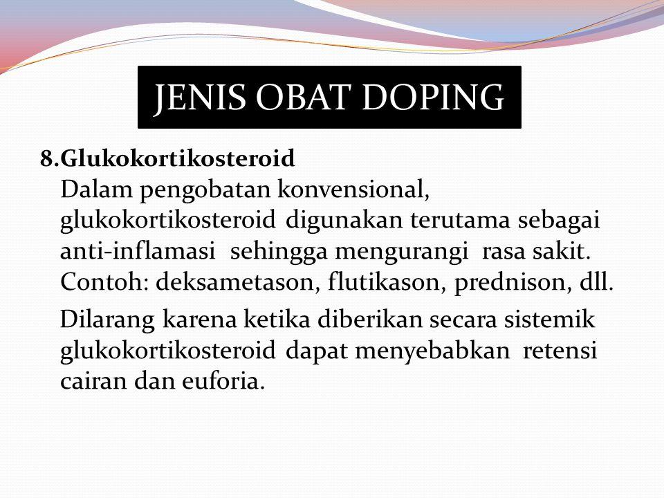 8.Glukokortikosteroid Dalam pengobatan konvensional, glukokortikosteroid digunakan terutama sebagai anti-inflamasi sehingga mengurangi rasa sakit. Con