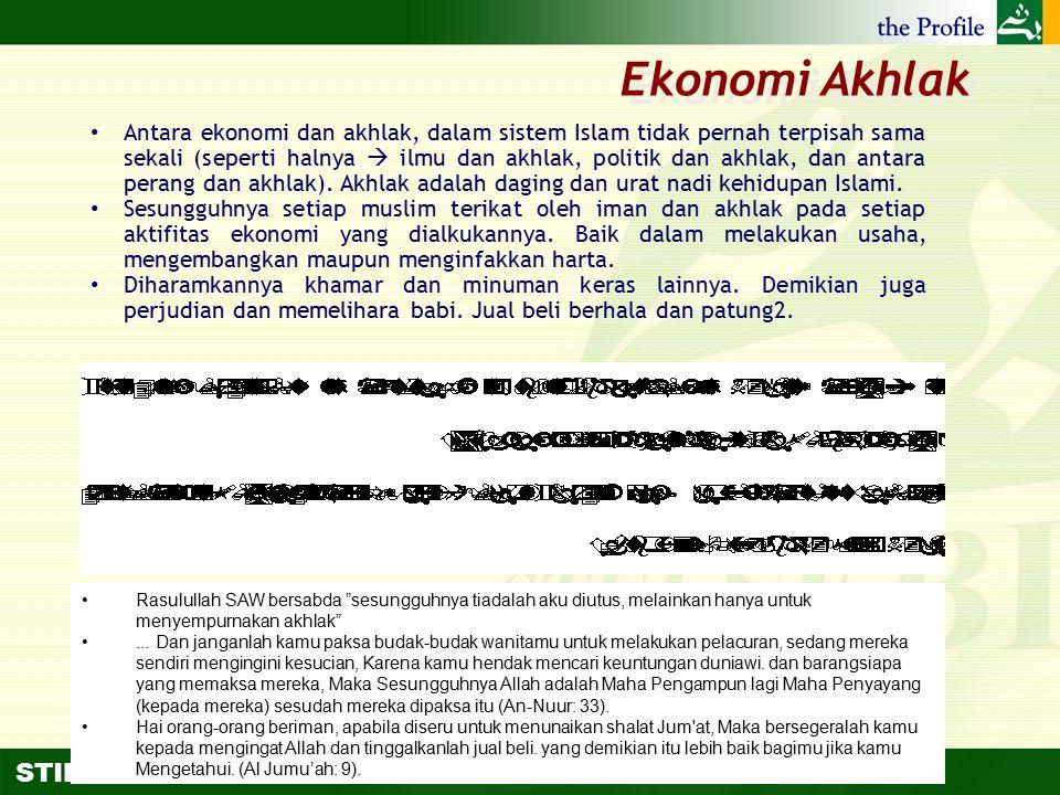STIE DARMA ANDALAS Ekonomi Akhlak Antara ekonomi dan akhlak, dalam sistem Islam tidak pernah terpisah sama sekali (seperti halnya  ilmu dan akhlak, p