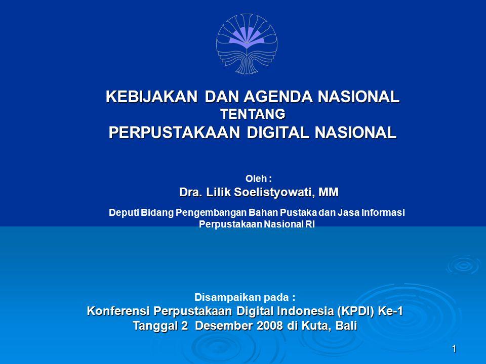 1 Deputi Bidang Pengembangan Bahan Pustaka dan Jasa Informasi Perpustakaan Nasional RI Disampaikan pada : Konferensi Perpustakaan Digital Indonesia (K