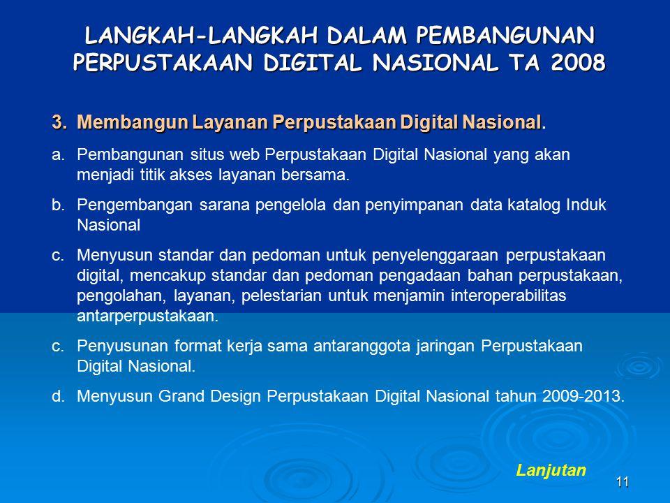 11 3.Membangun Layanan Perpustakaan Digital Nasional 3.Membangun Layanan Perpustakaan Digital Nasional. a.Pembangunan situs web Perpustakaan Digital N