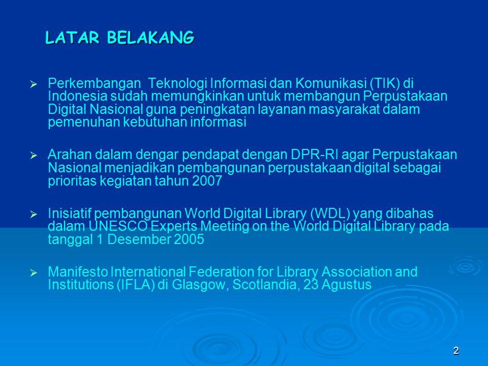2  Perkembangan Teknologi Informasi dan Komunikasi (TIK) di Indonesia sudah memungkinkan untuk membangun Perpustakaan Digital Nasional guna peningkat
