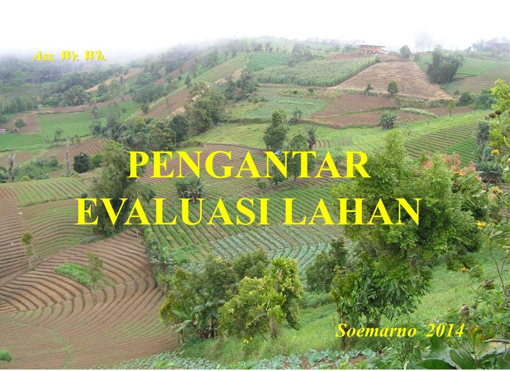 Parameter evaluasi lahan Sebagian besar teknik evaluasi lahan adalah seragam dalam melukiskan sifat lahan internal dan eksternal.