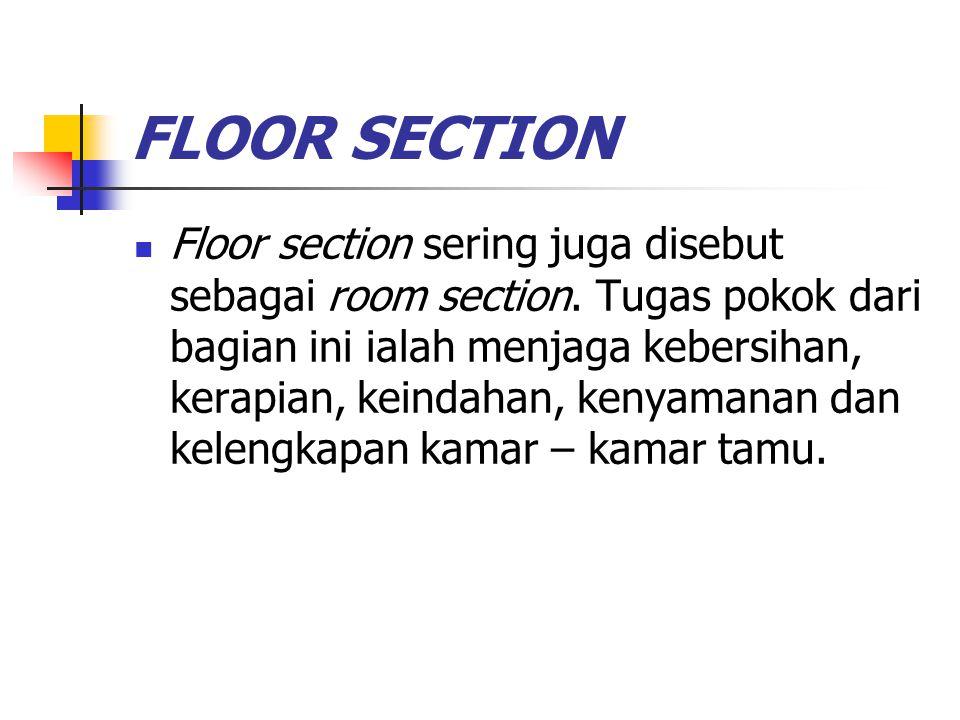 HOUSEMAN SECTION Houseman section disebut juga public area section, Tugas pokok dari bagian ini ialah menjaga kebersihan, kerapian, keindahan dan kenyamanan seluruh areal hotel.