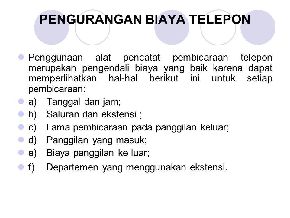 PENGURANGAN BIAYA TELEPON Penggunaan alat pencatat pembicaraan telepon merupakan pengendali biaya yang baik karena dapat memperlihatkan hal-hal beriku
