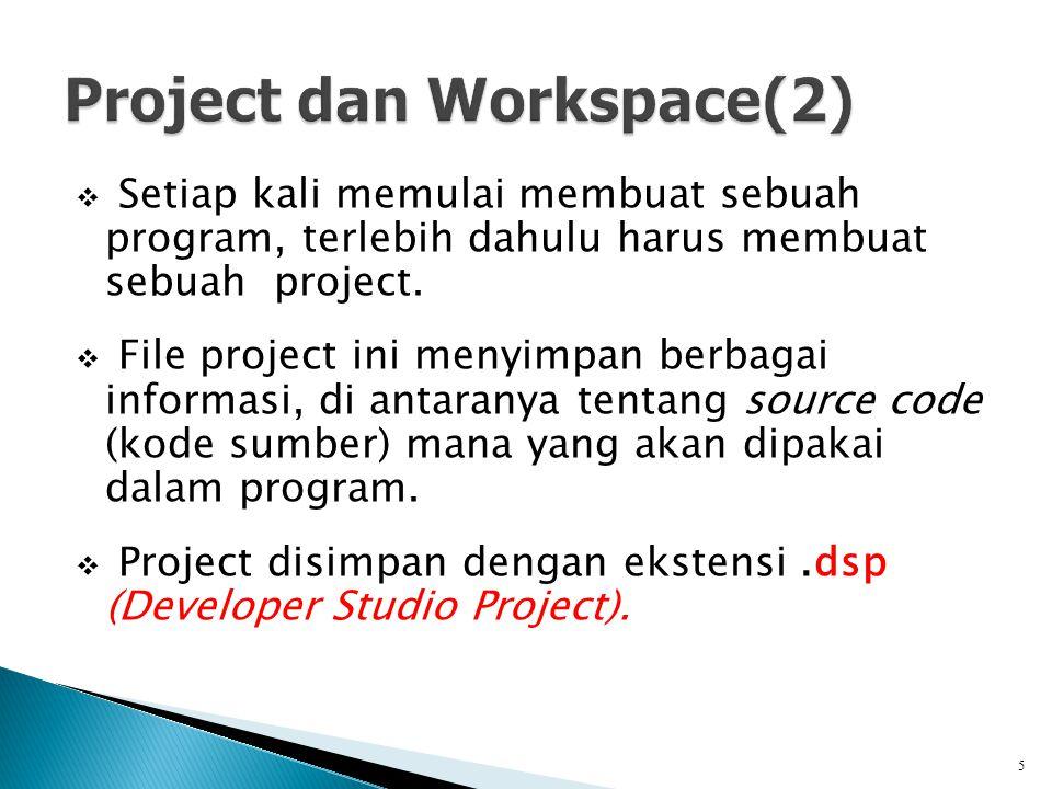  Setiap kali memulai membuat sebuah program, terlebih dahulu harus membuat sebuah project.  File project ini menyimpan berbagai informasi, di antara