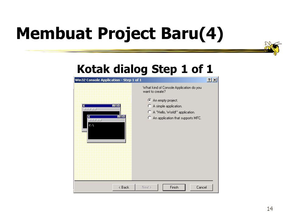 13 Membuat Project Baru(3) z Ikutilah instruksi dalam kotak dialog Wizard yang akan muncul setelah kota dialog New. z Untuk sebuah Win32 console appli
