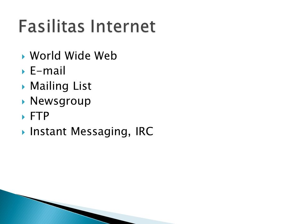  Aplikasi untuk membuka layanan internet  Menterjemahkan sinyal-sinyal data yang ditransmisikan oleh media transmisi  Contoh : ◦ Internet Exlporer ◦ Mozz ila Firefox ◦ Netscape Navigator ◦ opera
