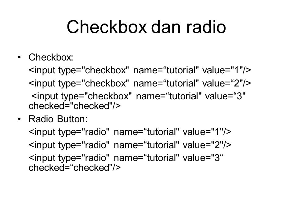 Checkbox dan radio Checkbox: Radio Button: