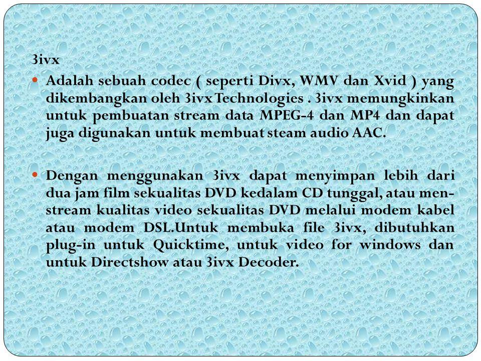 3ivx Adalah sebuah codec ( seperti Divx, WMV dan Xvid ) yang dikembangkan oleh 3ivx Technologies. 3ivx memungkinkan untuk pembuatan stream data MPEG-4