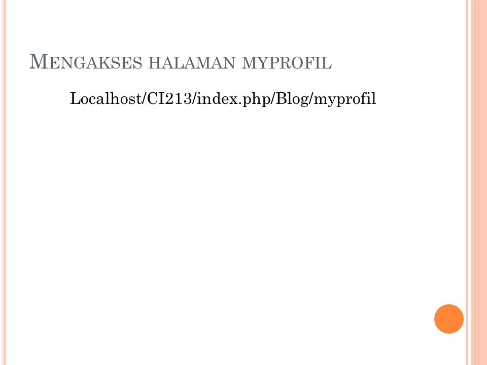 M ENGAKSES HALAMAN MYPROFIL Localhost/CI213/index.php/Blog/myprofil