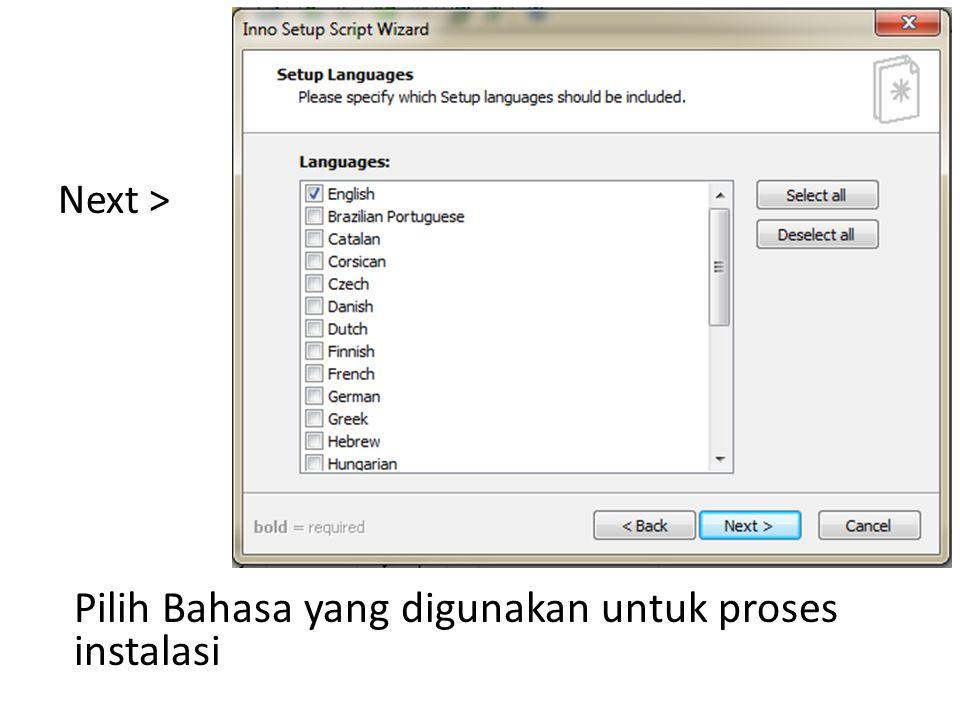 Next > Pilih Bahasa yang digunakan untuk proses instalasi