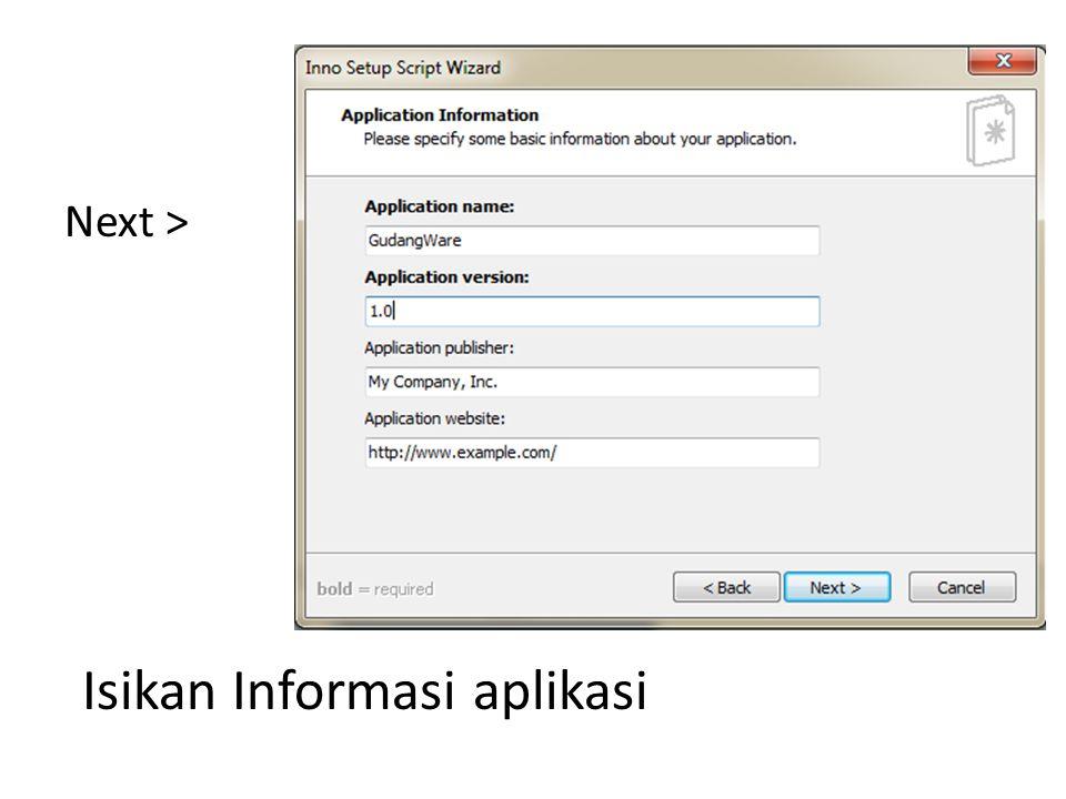 Next > Isikan Informasi aplikasi