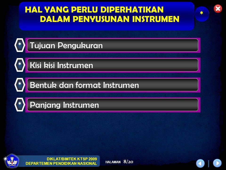 DIKLAT/BIMTEK KTSP 2009 DEPARTEMEN PENDIDIKAN NASIONAL HALAMAN 9/20 No.Indikator Jumlah butir Pertanyaan/ Pernyataan Skala 1 2 3 4 5 * KISI-KISI INSTRUMEN AFEKTIF