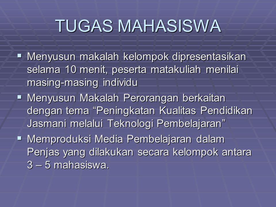 TUGAS MAHASISWA  Menyusun makalah kelompok dipresentasikan selama 10 menit, peserta matakuliah menilai masing-masing individu  Menyusun Makalah Pero