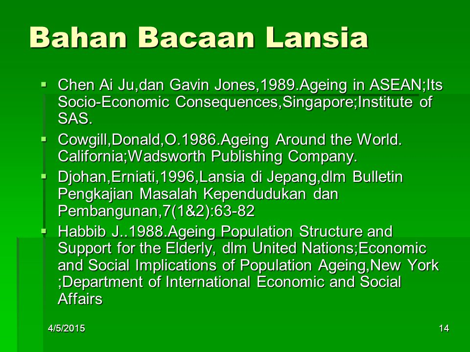 Bahan Bacaan Lansia CCCChen Ai Ju,dan Gavin Jones,1989.Ageing in ASEAN;Its Socio-Economic Consequences,Singapore;Institute of SAS. CCCCowgill,