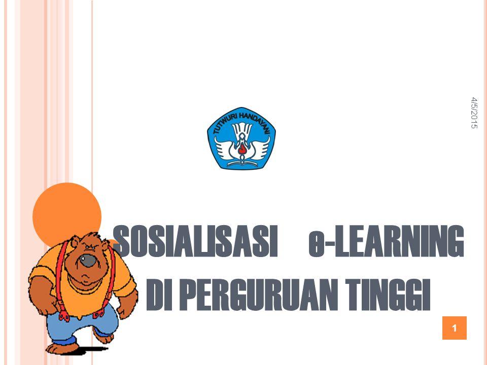 SOSIALISASI e-LEARNING DI PERGURUAN TINGGI 4/5/2015 1
