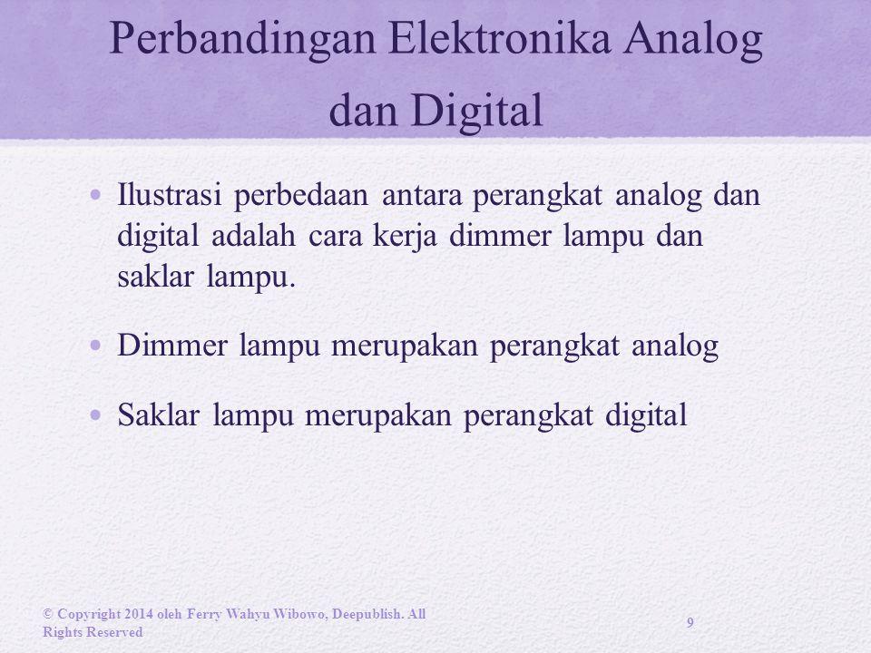 Perbandingan Elektronika Analog dan Digital Ilustrasi perbedaan antara perangkat analog dan digital adalah cara kerja dimmer lampu dan saklar lampu.