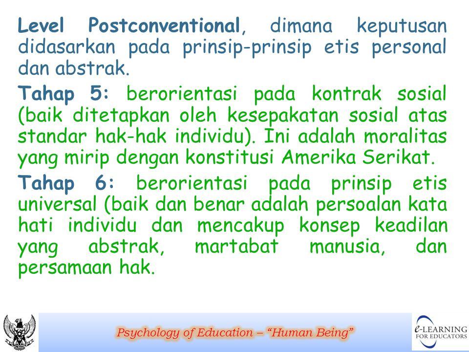 Level Postconventional, dimana keputusan didasarkan pada prinsip-prinsip etis personal dan abstrak. Tahap 5: berorientasi pada kontrak sosial (baik di