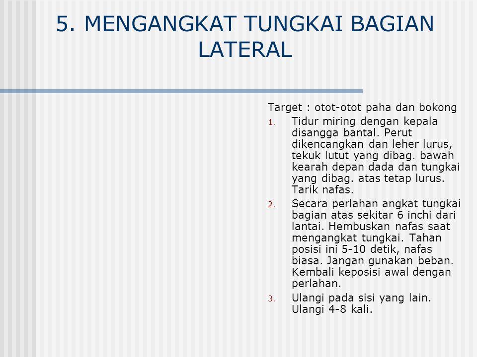 6.ROTASI EKSTERNAL PAHA Target : otot-otot hip dan bokong 1.