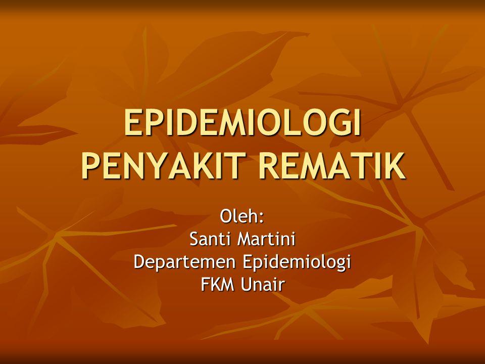 Pencegahan Penyakit Rematik (cont'd) Pencegahan sekunder Pencegahan sekunder - Deteksi dini & Ketersedian terapi yang tepat - Deteksi dini & Ketersedian terapi yang tepat Pencegahan tersier Pencegahan tersier - Rehabilitasi - Rehabilitasi