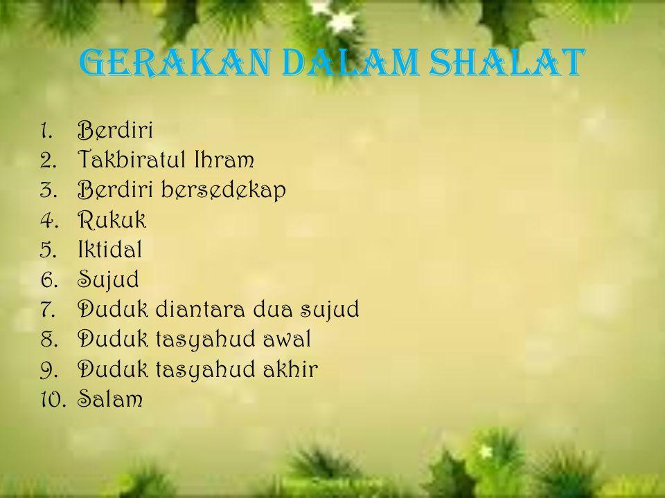 Shalat adalah ibadah yang dimulai dengan takbir dan diakhiri dengan salam. Shalat merupakan tiang agama dan orang yang mengerjakan shalat berarti ia t