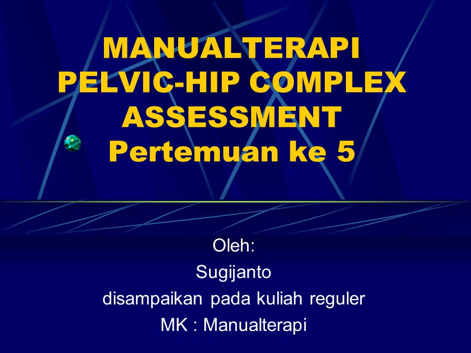 PEMERIKSAAN GERAK AKTIF Yang utama telah dilakukan pada quick test Gerak hip flexion, extension, abduction, adduction, internal- external rotation.