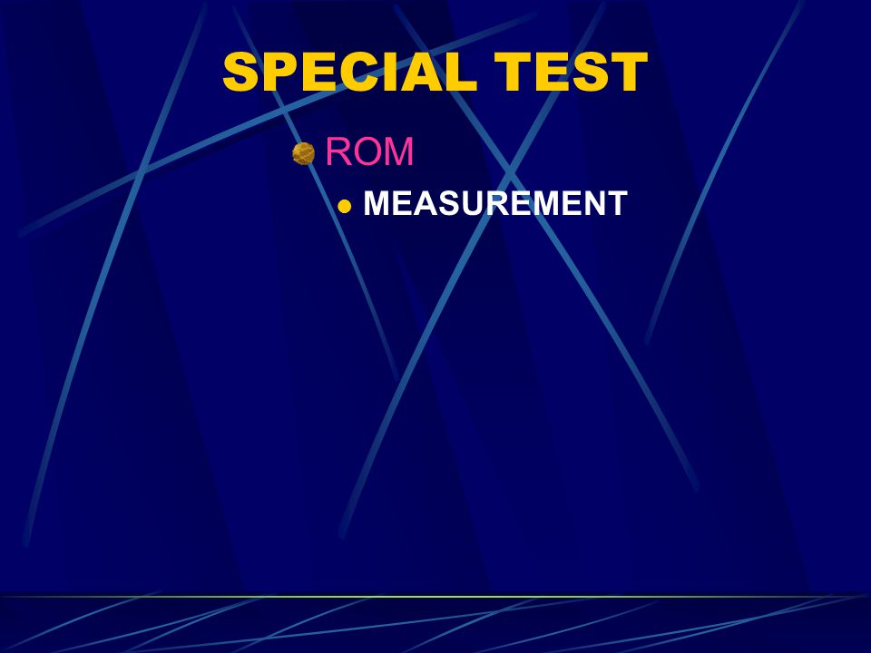 SPECIAL TEST ROM MEASUREMENT