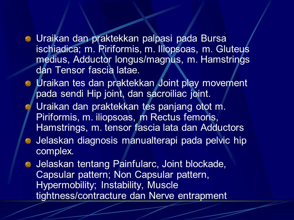 MUSCLE PALPATION Quadriceps Perlekatan rectus femoris pada SIAS, kebawah sisi anterior paha hingga patella.