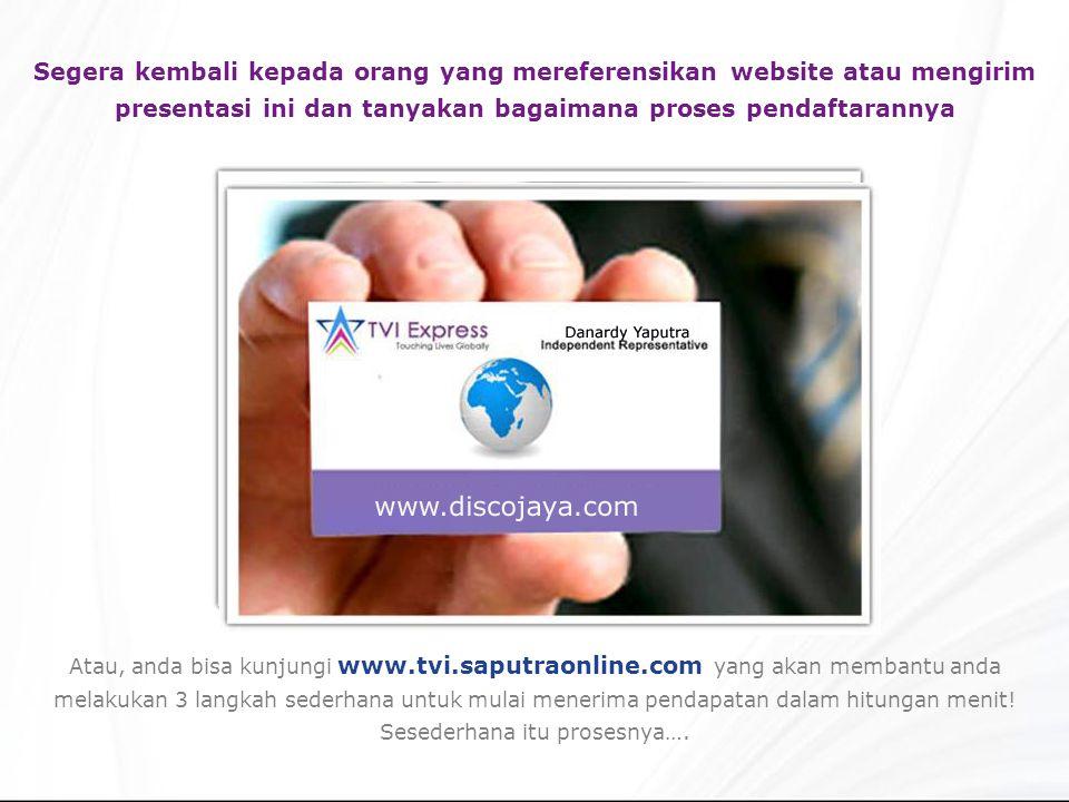 Segera kembali kepada orang yang mereferensikan website atau mengirim presentasi ini dan tanyakan bagaimana proses pendaftarannya Atau, anda bisa kunj