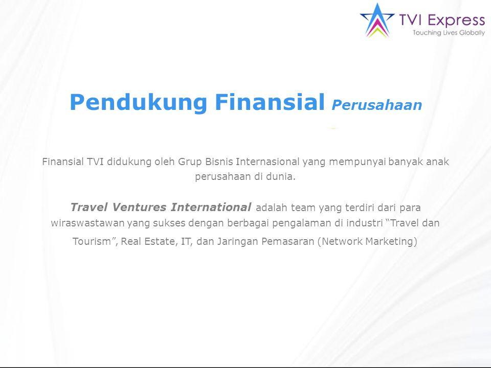 Pendukung Finansial Perusahaan Finansial TVI didukung oleh Grup Bisnis Internasional yang mempunyai banyak anak perusahaan di dunia. Travel Ventures I