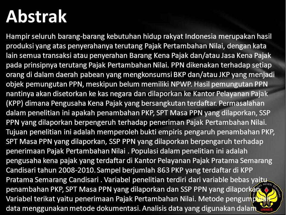 Abstrak Hampir seluruh barang-barang kebutuhan hidup rakyat Indonesia merupakan hasil produksi yang atas penyerahanya terutang Pajak Pertambahan Nilai, dengan kata lain semua transaksi atau penyerahan Barang Kena Pajak dan/atau Jasa Kena Pajak pada prinsipnya terutang Pajak Pertambahan Nilai.
