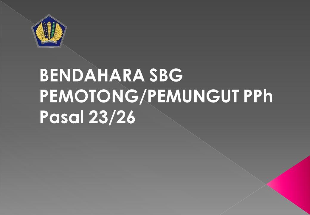 BENDAHARA SBG PEMOTONG/PEMUNGUT PPh Pasal 23/26