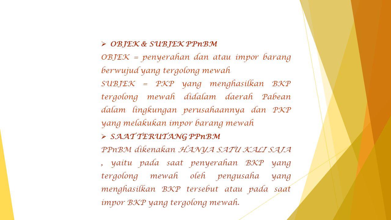 TARIF PPnBM Serendah rendahnya 10% dan setinggi tingginya 75% Atas ekspor BKP yang tergolong mewah dikenakan pajak dengan tarif 0% (Nol Persen) Kelompok tarif PPnBM ditetapkan oleh Peraturan Pemerint ah.