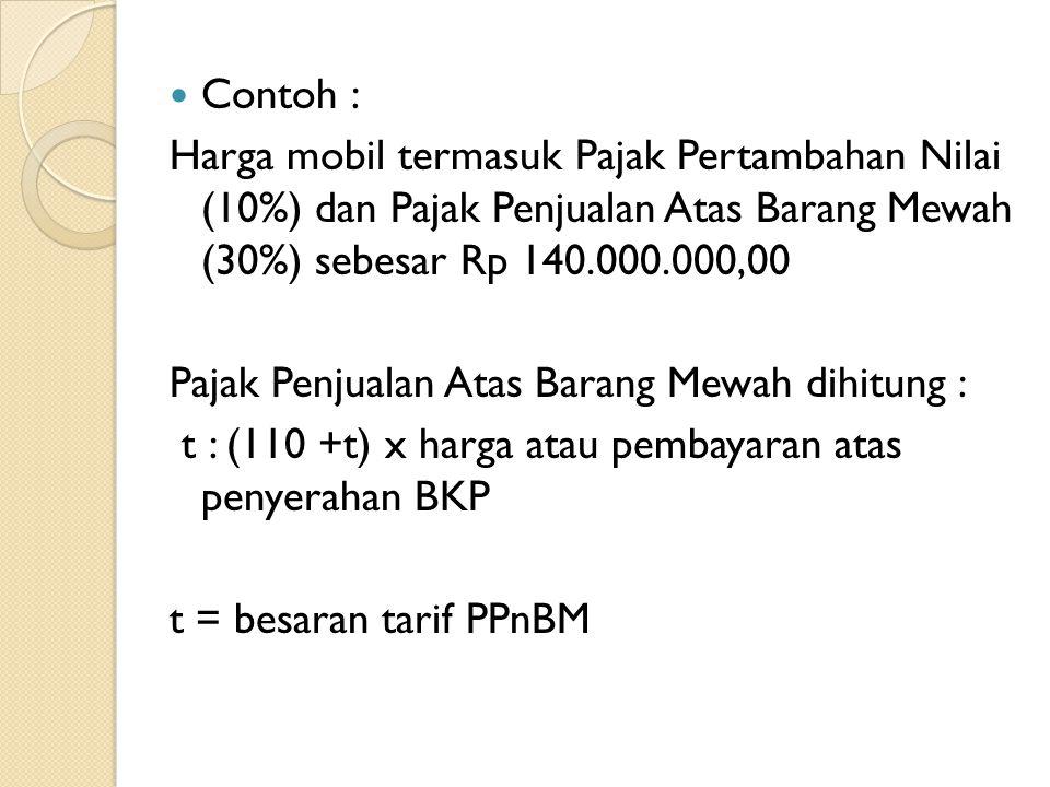 Contoh Soal 1) Bpk.Andi seorang importir mengimpor BKP Barang Mewah dengan tarif 20% seharga Rp 200.000.000, hitung : - PPN dan PPN-BM - jumlah yang di bayar Bpk.Andi jawab : Jumlah pembayaran Rp 200.000.000,- PPN 10% X Rp 200.000.000 Rp 20.000.000,- PPN-BM 20% X Rp 200.000.000 Rp 40.000.000,- ----------------------+ jumlah yang harus dibayar Rp 260.000.000,-