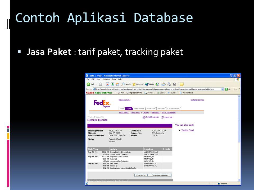 Contoh Aplikasi Database  Jasa Paket : tarif paket, tracking paket