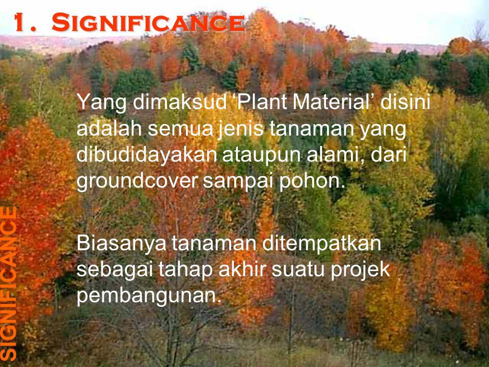 Penguasaan material tanaman merupakan pembeda profesional dengan bidang lain, seperti arsitek bangunan dan sejenisnya.