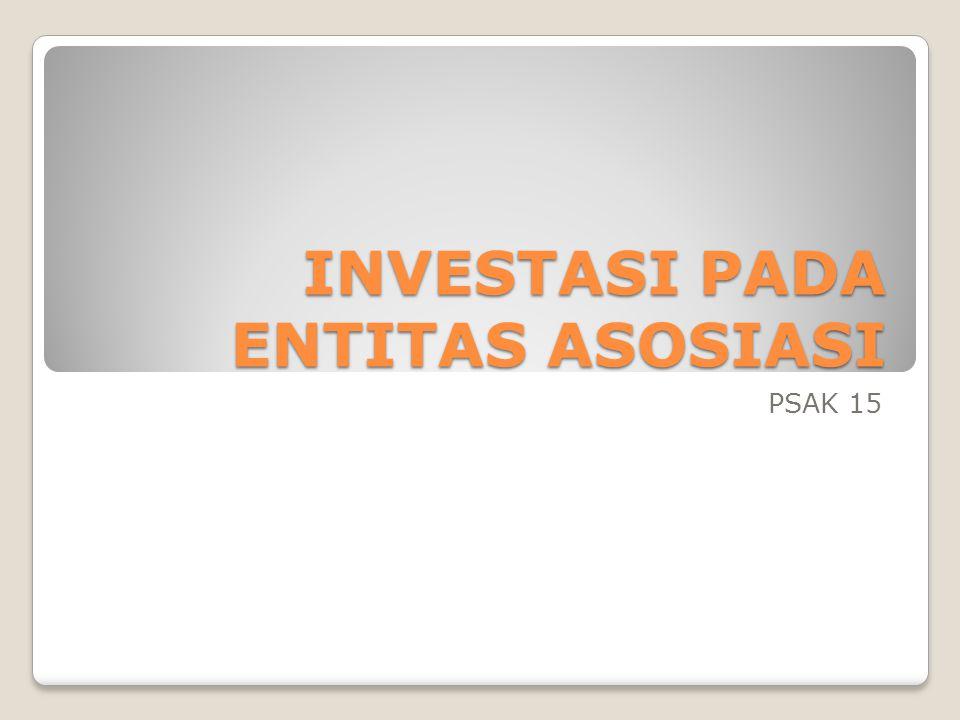 INVESTASI PADA ENTITAS ASOSIASI PSAK 15
