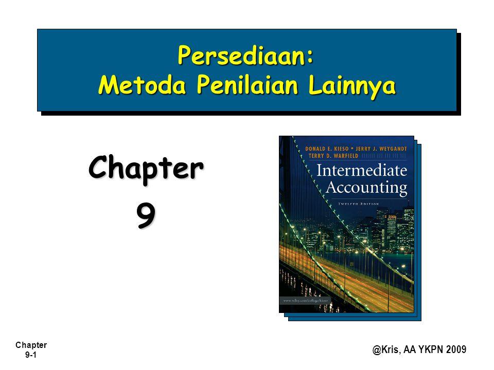 Chapter 9-1 @Kris, AA YKPN 2009 Persediaan: Metoda Penilaian Lainnya Chapter9