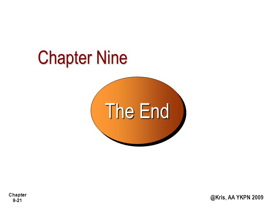 Chapter 9-21 @Kris, AA YKPN 2009 The End Chapter Nine