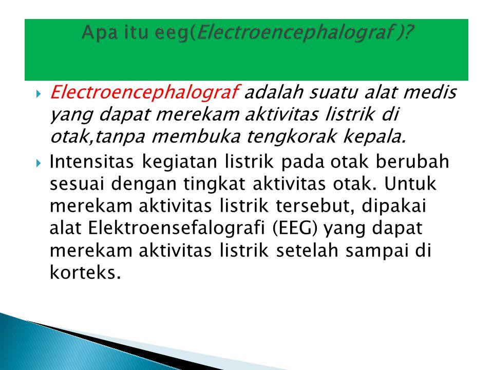 EEG digunakan di bidang neurologi dan psikiatri, utamanya untuk mendiagnosa penyakit otak, seperti epilepsi (gangguan serius yang disebabkan oleh adanya aktivitas yang terganggu di neuron), gangguan tidur, dan tumor otak.