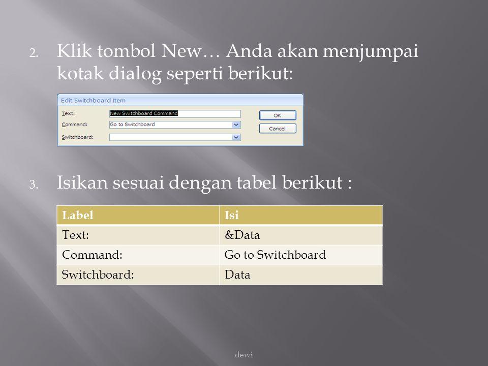 2. Klik tombol New… Anda akan menjumpai kotak dialog seperti berikut: 3. Isikan sesuai dengan tabel berikut : LabelIsi Text:&Data Command:Go to Switch