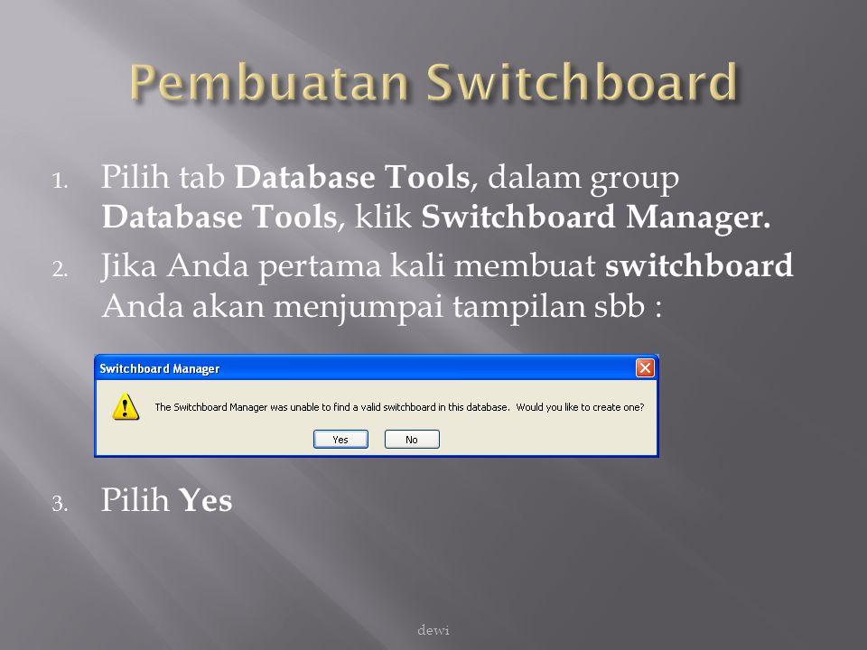Kemudian Dengan cara serupa, tambahkan item pada Switchboard Informasi: (langkah 1 s/d 4 untuk mengisi menu utama (slide 9 & 10) Kemudian klik Close.