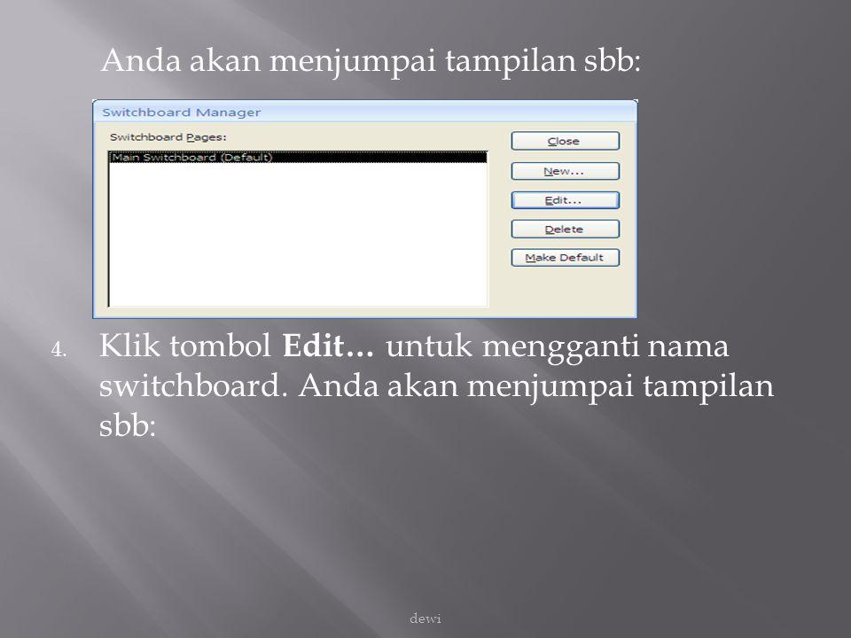 Anda akan menjumpai tampilan sbb: 4. Klik tombol Edit… untuk mengganti nama switchboard. Anda akan menjumpai tampilan sbb: dewi