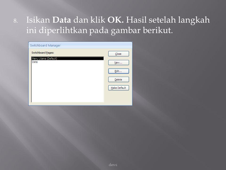 8. Isikan Data dan klik OK. Hasil setelah langkah ini diperlihtkan pada gambar berikut. dewi
