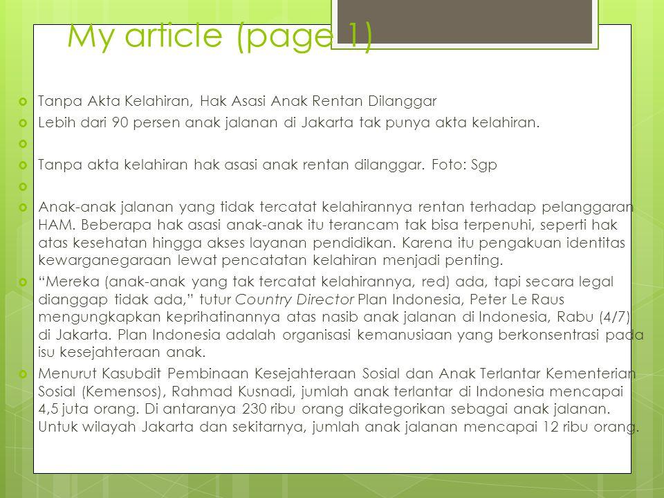 My article (page 1)  Tanpa Akta Kelahiran, Hak Asasi Anak Rentan Dilanggar  Lebih dari 90 persen anak jalanan di Jakarta tak punya akta kelahiran. 