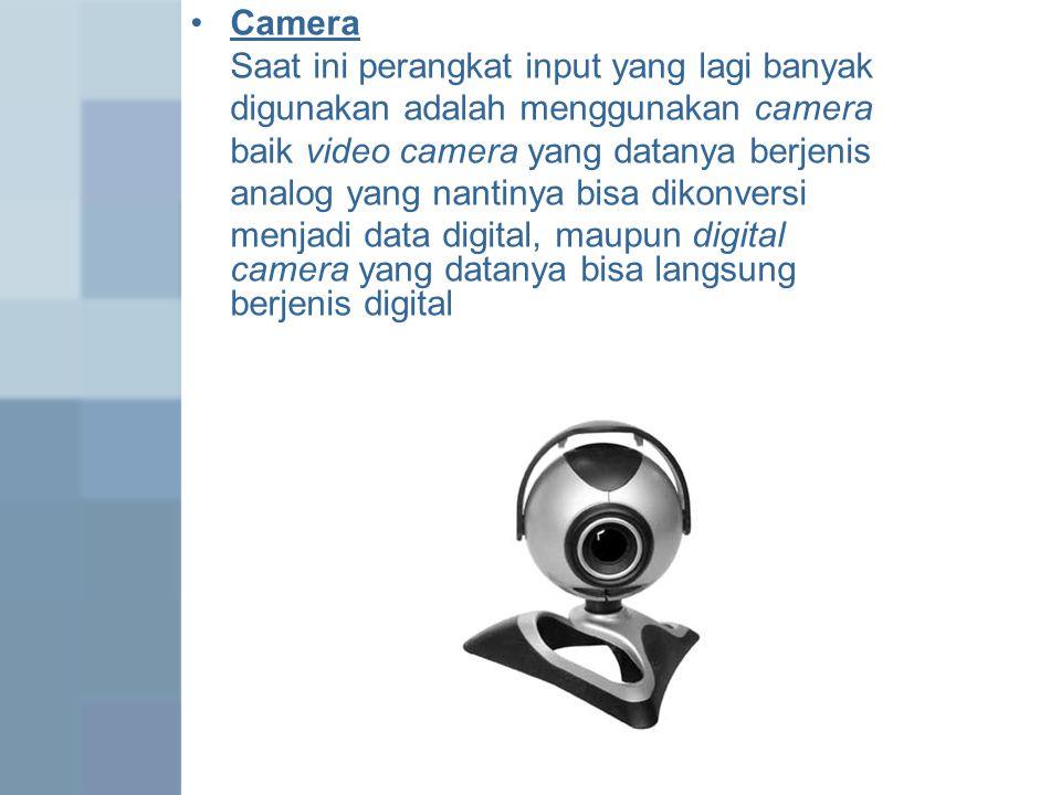 Camera Saat ini perangkat input yang lagi banyak digunakan adalah menggunakan camera baik video camera yang datanya berjenis analog yang nantinya bisa