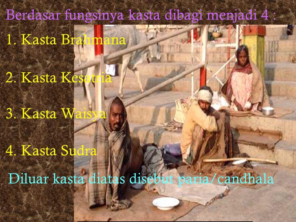 3. Ajaran-ajaran Kasta / Catur warna adalah suatu sistem pelapisan masyarakat yang punya tujuan politis (agar tidak bercampur antara Bangsa Arya dan S