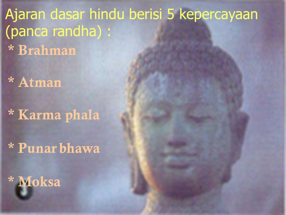 1. Kasta Brahmana 2. Kasta Kesatria 3. Kasta Waisya 4. Kasta Sudra Diluar kasta diatas disebut paria/candhala Berdasar fungsinya kasta dibagi menjadi